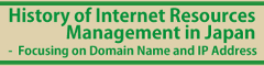History of Internet Resources Management in Japan